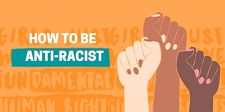 How to Be Anti-Racist: Action Speaks Louder than Words tickets