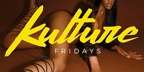 KULTURE FRIDAYS  (NO COVER) tickets