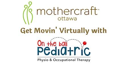 Mothercraft EarlyON: Get Movin' Virtually tickets