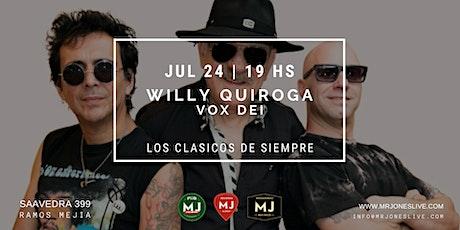 WILLY QUIROGA VOX DEI | CLASICOS DE SIEMPRE entradas