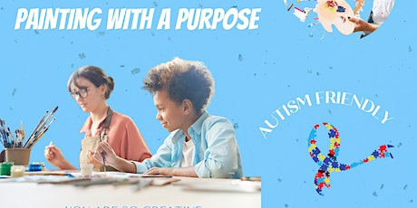 Autsome Brushes Presents; Painting With A Purpose  (Autism Friendly Event) tickets