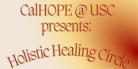 CalHOPE @ USC Presents: Holistic Healing Circle biljetter