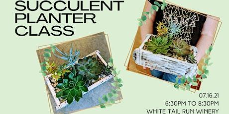 Succulent Planter Class tickets