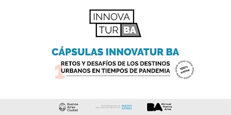 Cápsulas InnovaTur: Retos y desafíos de destinos urbanos en pandemia entradas