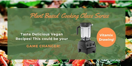 Cooking Class Series - Plant Based tickets
