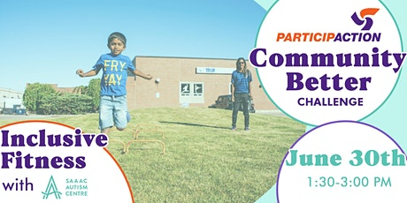 ParticipACTION Community Better Challenge: Inclusive Fitness with SAAAC tickets