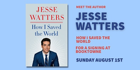 Book Signing: Jesse Watters, How I Saved The World tickets