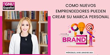 GNL Español: Como nuevos emprendedores pueden crear su marca personal boletos