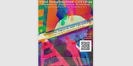 Viral Imagination: COVID-19 Ekphrastic Expression Workshop tickets