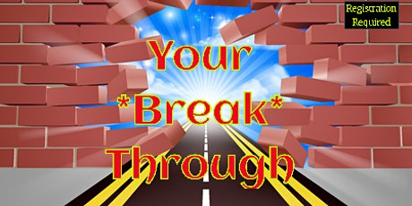 """Copy of * Your  """"Break""""  Through * : The 1st Chapter tickets"""