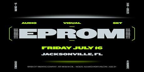 Alliance presents: EPROM - Jacksonville, FL tickets