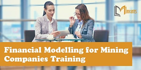 Financial Modelling for Mining Companies 4 Days Virtual Training in Ottawa tickets