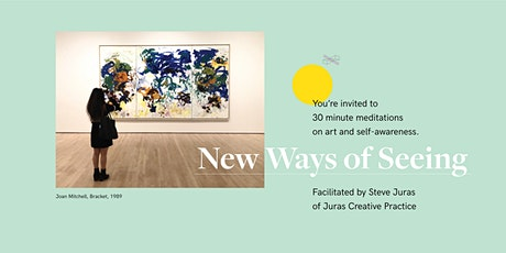 New ways of seeing    Meditations on Art and Awareness tickets