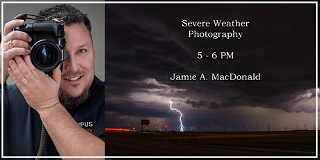 Severe Weather Photography with Jamie A. MacDonald - Lakeshore Foto Fest! tickets