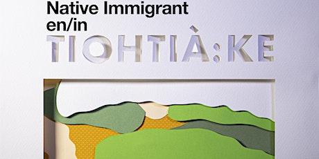 Native-Immigrant en Tiohtia:ke billets