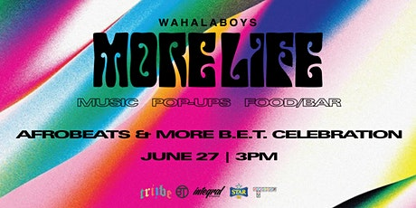 MORE LIFE Afrobeats Day Party (DJ TUNEZ & WAHALA BOYS) tickets