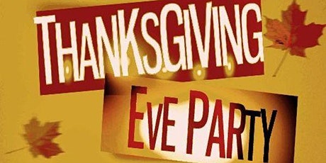 Thanksgiving Eve Party 2021! tickets