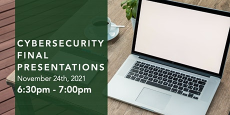 Cybersecurity Final Presentations tickets