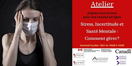 Stress, Incertitude et Santé Mentale: Comment gérer? billets