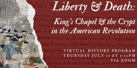Liberty & Death: King's Chapel and the Crypt in the American Revolution tickets