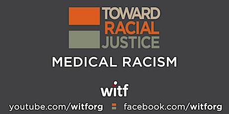 Toward Racial Justice:  Medical Racism tickets