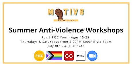 2021 Motiv8  Summer Anti-Violence Workshop Series tickets