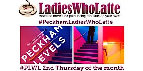 Peckham Ladies Who Latte. tickets