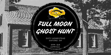 Full Moon Ghost Hunt: Doty Homestead 10pm - 1:30am tickets