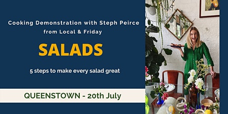 SALADS: Cooking Demonstration with Steph Peirce - QUEENSTOWN tickets