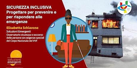 Sicurezza Inclusiva: progettare per prevenire e rispondere alle emergenze biglietti