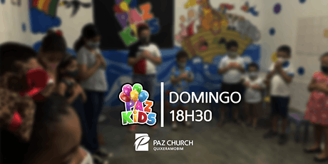 Paz Kids 18h30 | Domingo, 27 de Junho| Paz Quixeramobim ingressos