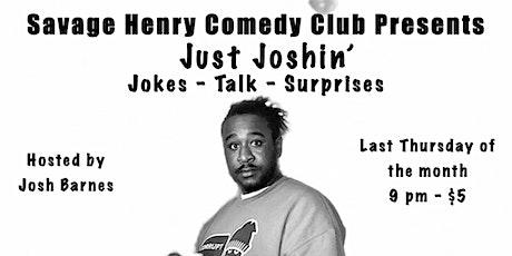 Just Joshin' July! tickets