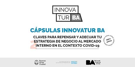 Cápsulas InnovaTur: Claves p/repensar y adecuar tu estrategia de negocio... entradas