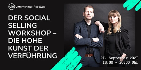 Der Social Selling Workshop – Die hohe Kunst der Verführung Tickets