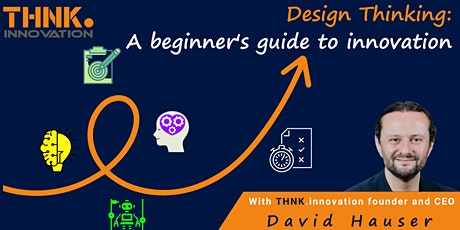 Design Thinking: A beginners guide to innovation tickets