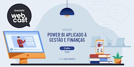 Webcast GALILEU: Power BI aplicado à Gestão e Finanças bilhetes