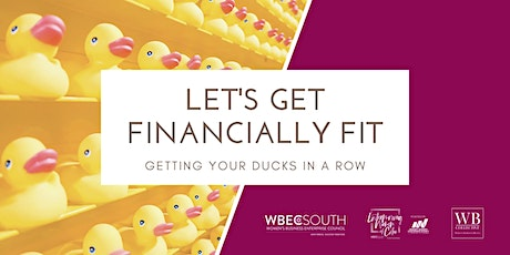 Let's Get Financially Fit - Getting Your Ducks In A Row tickets