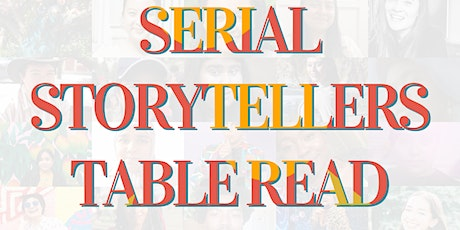 Serial Storytellers - Scripted Pilots: Table Read! tickets