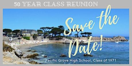 50  YEAR CLASS REUNION: Pacific Grove High School, Class of 1971 tickets
