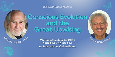Conscious Evolution and the Great Upwising The Inside Edge tickets