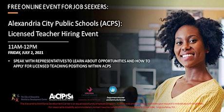 Alexandria City Public School (ACPS) Licensed Teachers Hiring Event tickets