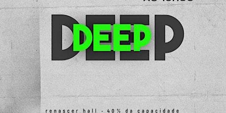 DEEP -  26/06 ingressos