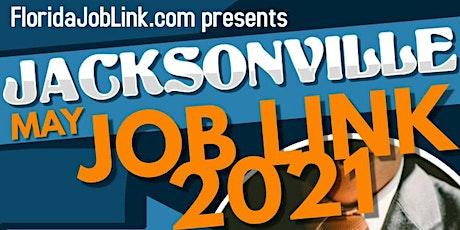 JACKSONVILLE JOB LINK 2021 JOB FAIR - JACKSONVILLE  - REGISTER JULY 14TH tickets