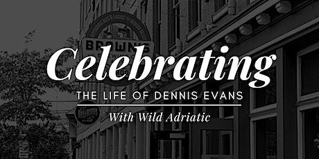Celebrating the Life of Dennis Evans tickets