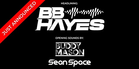 BB & Buddy's Birthday Bash: BB Hayes w/ Buddy Mason & Sean Space tickets