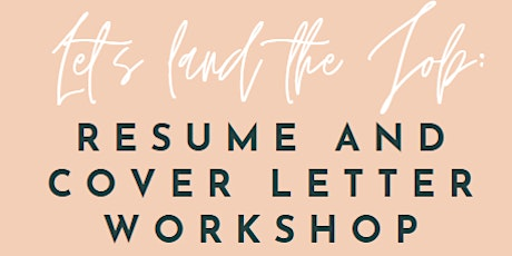 Let's Land The Job: Resume and Cover Letter Workshop tickets