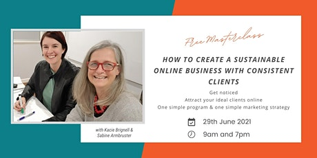 How to Create a Sustainable Online Business with Consistent Clients tickets