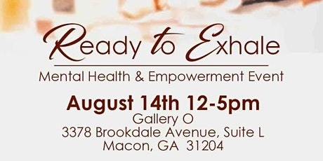 """""""Ready to Exhale"""" A Mental Health & Empowerment Event tickets"""