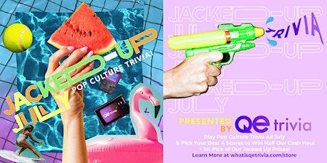 Jacked Up July Thursdays:  QE Trivia's Pop Culture Summer Challenge! tickets