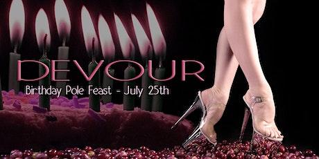 Devour ~ A Birthday Pole Feast! tickets